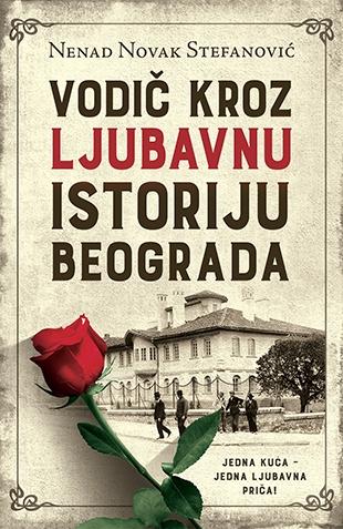 Laguna - Vodič kroz ljubavnu istoriju Beograda - Nenad Novak Stefanović - Knj...